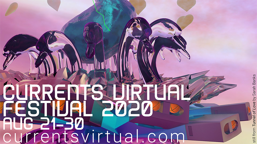 CURRENTS Virtual Festival 2020: Aug 21-30 – CURRENTS New Media