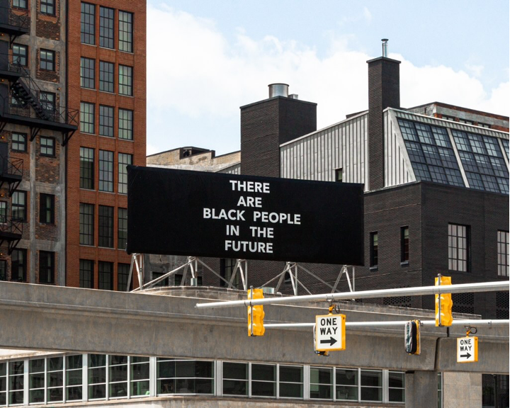 There are Black People in the Future (2018), billboard, dimensions and locations varied, by Alisha B. Wormsley