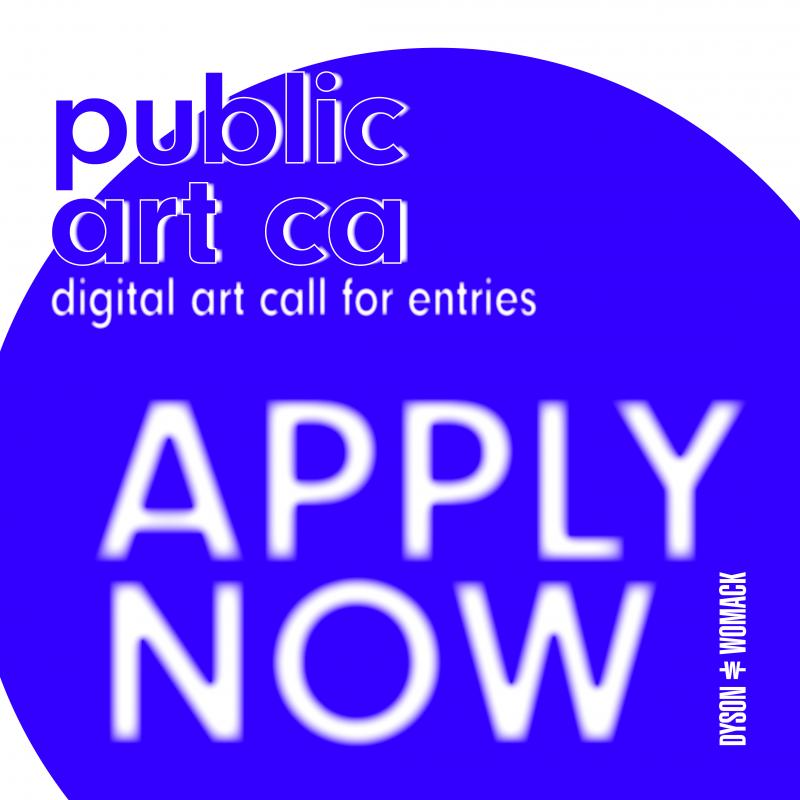 Digital Art Call for Entries Public Art CA – Dyson & Womack