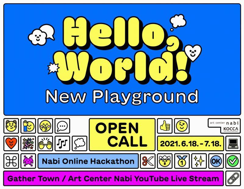 [OPEN CALL] Nabi Online Hackathon <Hello, World!: new playground> – art center nabi