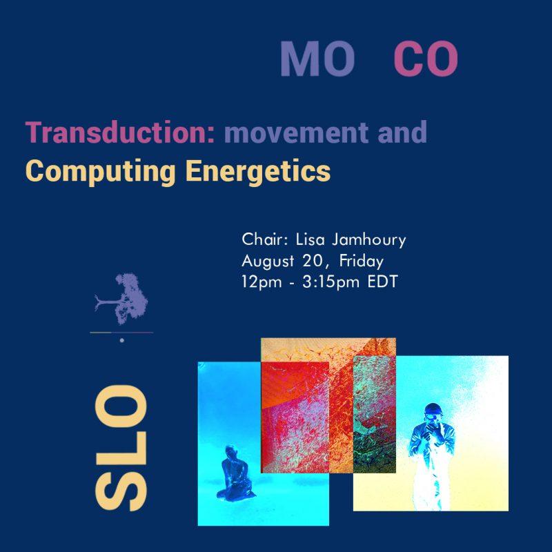 #SloMoCoSummer no. 2: Transduction, Movement and Computing Energetics